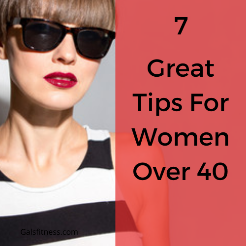 7 great tips for women over 40